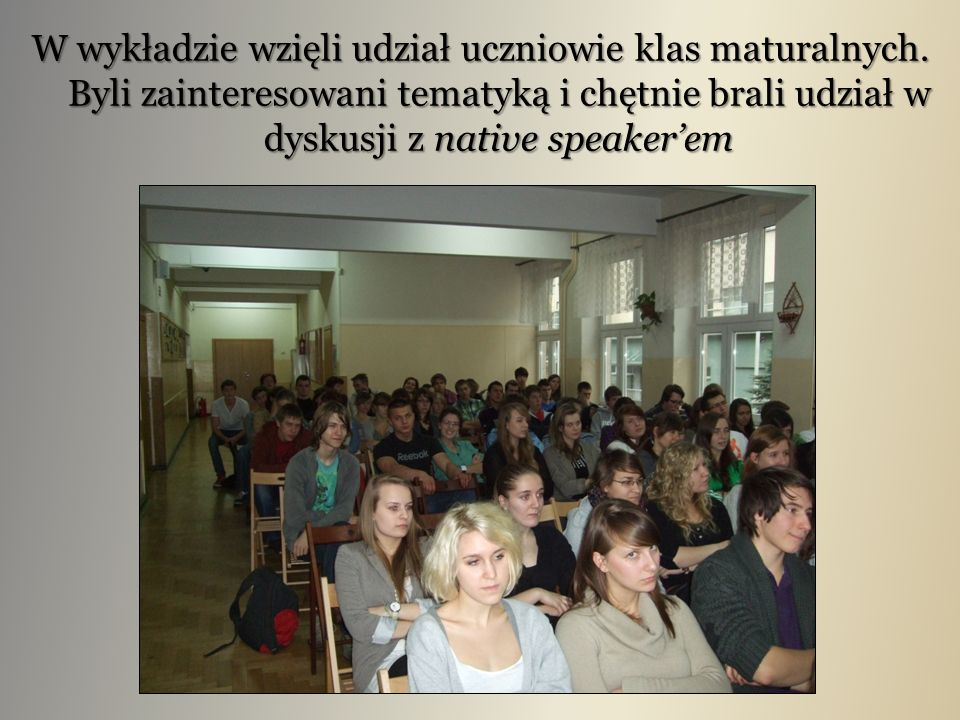 W wykładzie wzięli udział uczniowie klas maturalnych