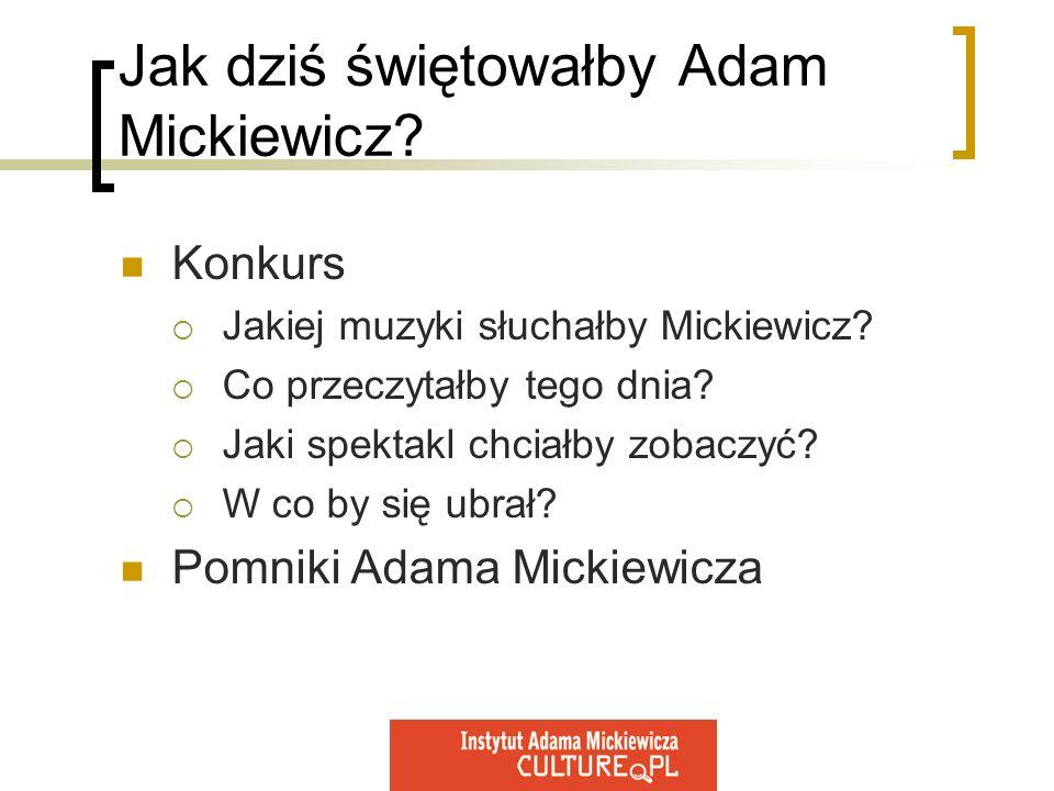 Jak dziś świętowałby Adam Mickiewicz
