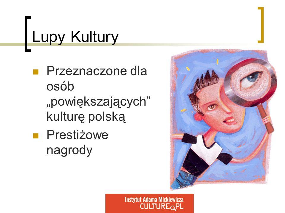 """Lupy Kultury Przeznaczone dla osób """"powiększających kulturę polską"""