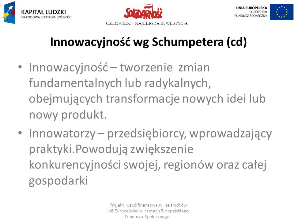 Innowacyjność wg Schumpetera (cd)