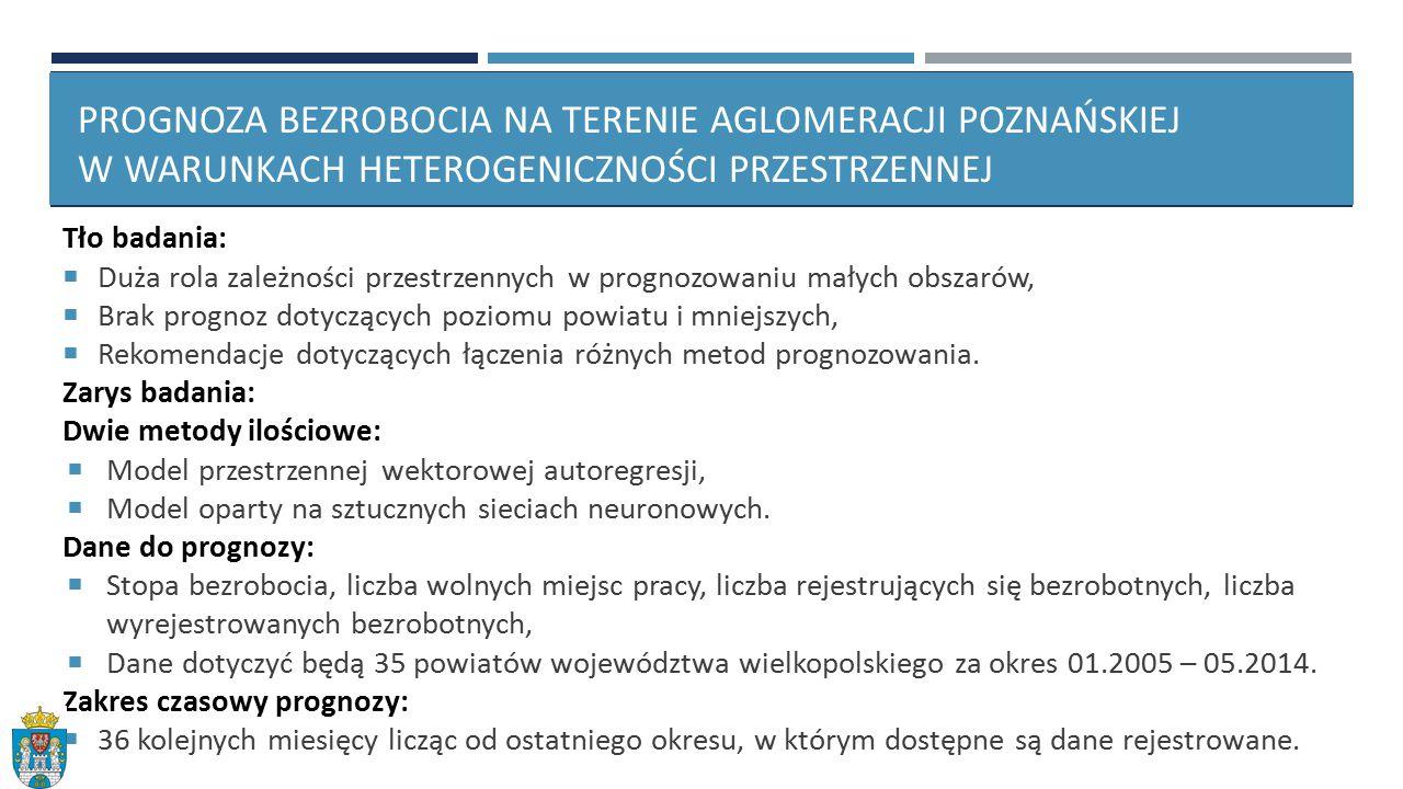 Prognoza bezrobocia na terenie aglomeracji poznańskiej w warunkach heterogeniczności przestrzennej