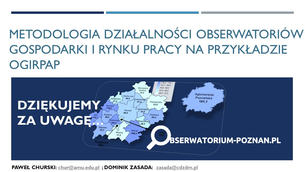 Paweł churski: chur@amu.edu.pl ; DOMINIK ZASADA: zasada@cdzdm.pl