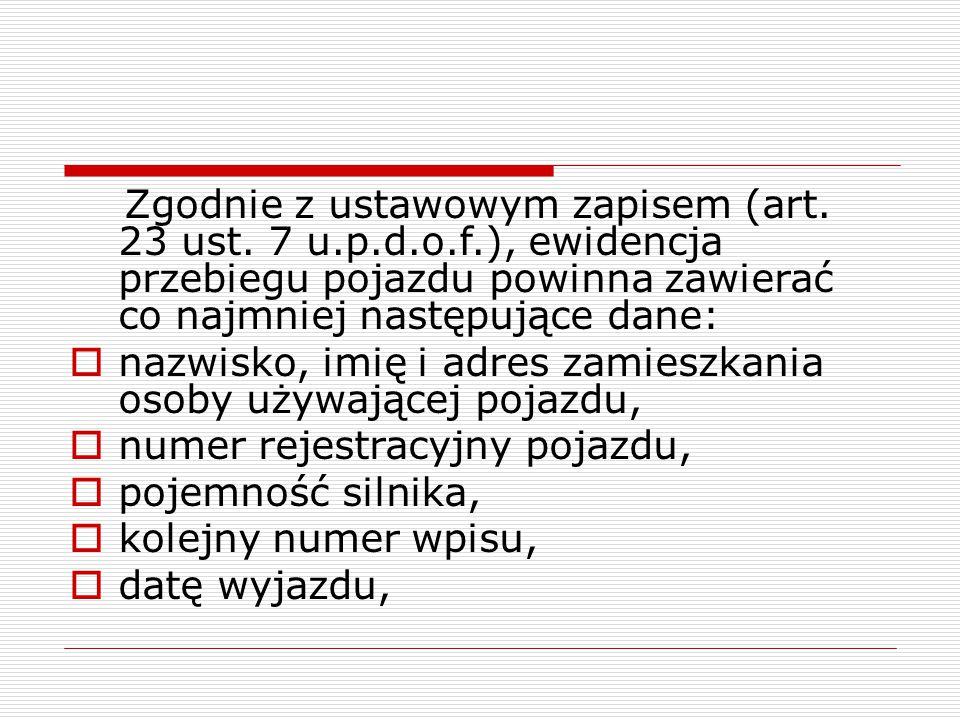 Zgodnie z ustawowym zapisem (art. 23 ust. 7 u. p. d. o. f
