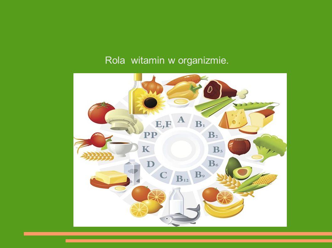 Rola witamin w organizmie.