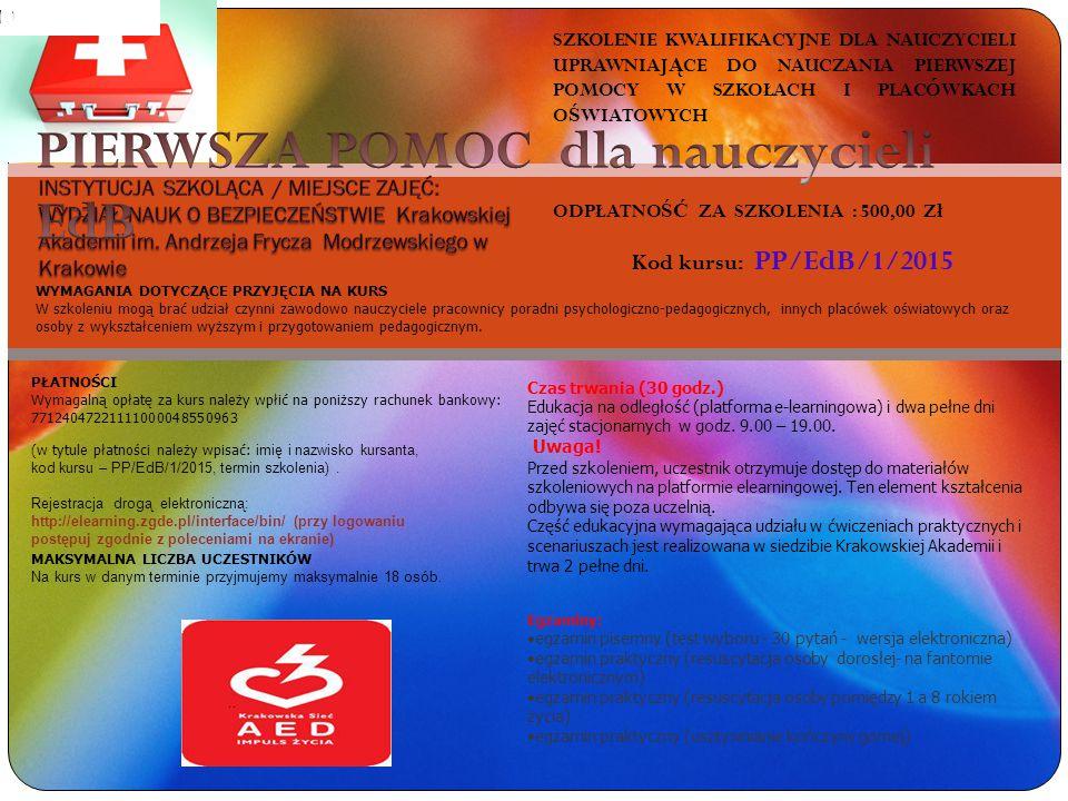ODPŁATNOŚĆ ZA SZKOLENIA : 500,00 Zł Kod kursu: PP/EdB/1/2015
