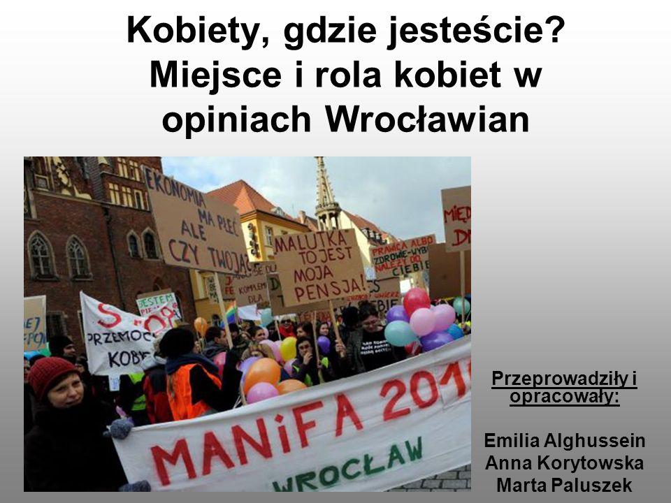 Kobiety, gdzie jesteście Miejsce i rola kobiet w opiniach Wrocławian