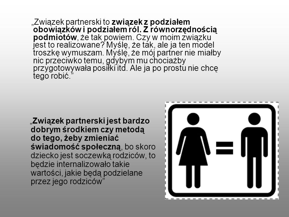 """""""Związek partnerski to związek z podziałem obowiązków i podziałem ról"""