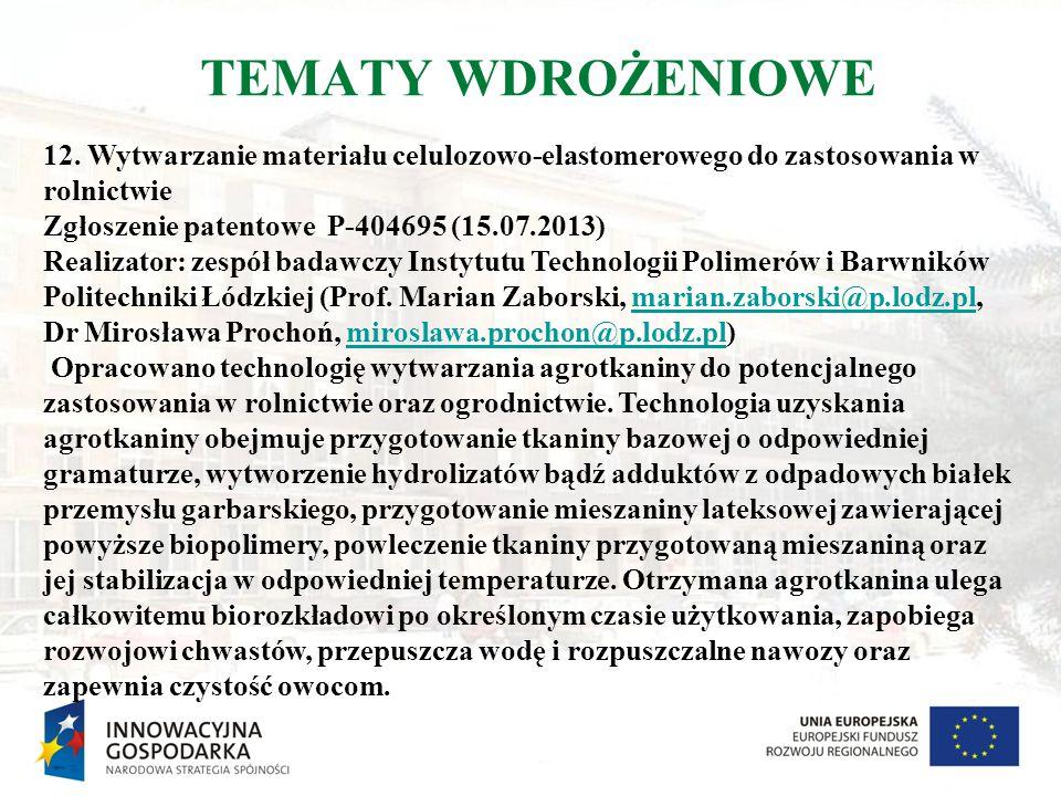 TEMATY WDROŻENIOWE 12. Wytwarzanie materiału celulozowo-elastomerowego do zastosowania w rolnictwie.