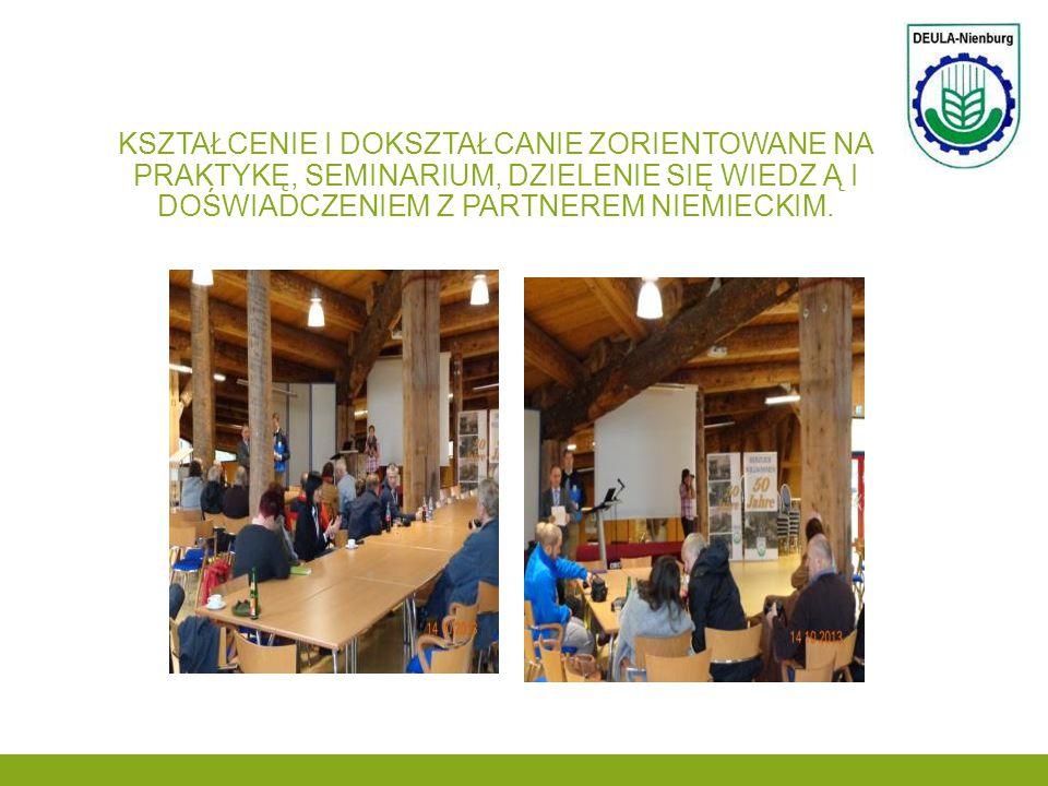 Kształcenie i dokształcanie zorientowane na praktykę, seminarium, dzielenie się wiedz ą i doświadczeniem z partnerem niemieckim.