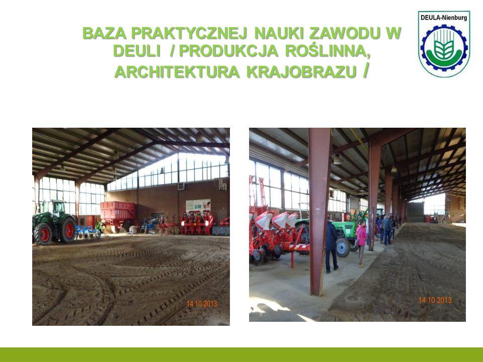 Baza praktycznej nauki zawodu w deuli / produkcja roślinna, architektura krajobrazu /