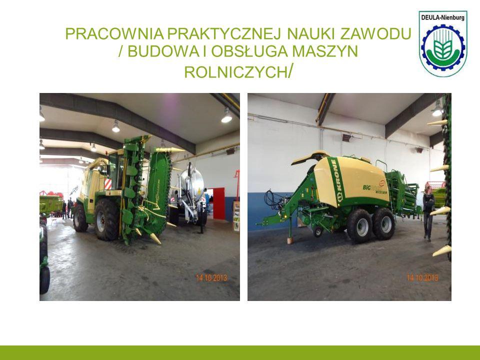 Pracownia praktycznej nauki zawodu / budowa i obsługa maszyn rolniczych/