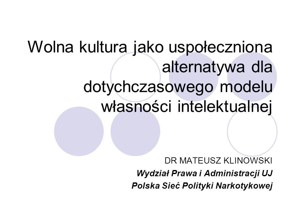 Wolna kultura jako uspołeczniona alternatywa dla dotychczasowego modelu własności intelektualnej