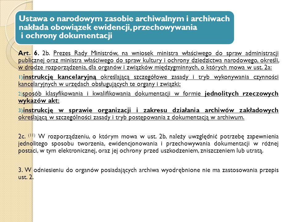 Ustawa o narodowym zasobie archiwalnym i archiwach nakłada obowiązek ewidencji, przechowywania i ochrony dokumentacji