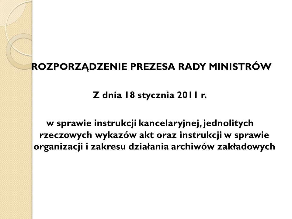 ROZPORZĄDZENIE PREZESA RADY MINISTRÓW Z dnia 18 stycznia 2011 r