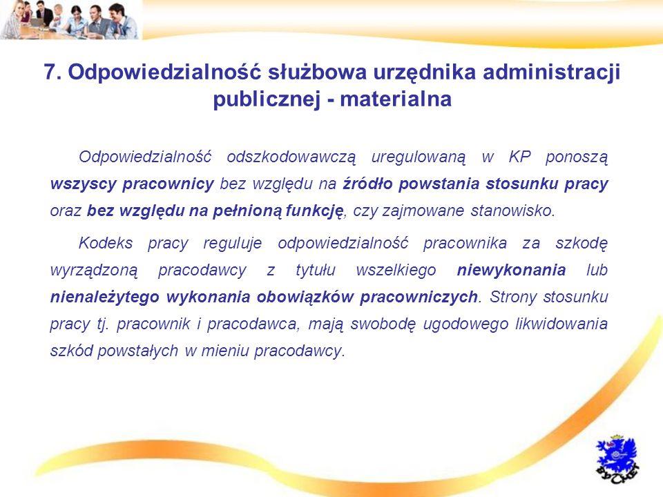 7. Odpowiedzialność służbowa urzędnika administracji publicznej - materialna