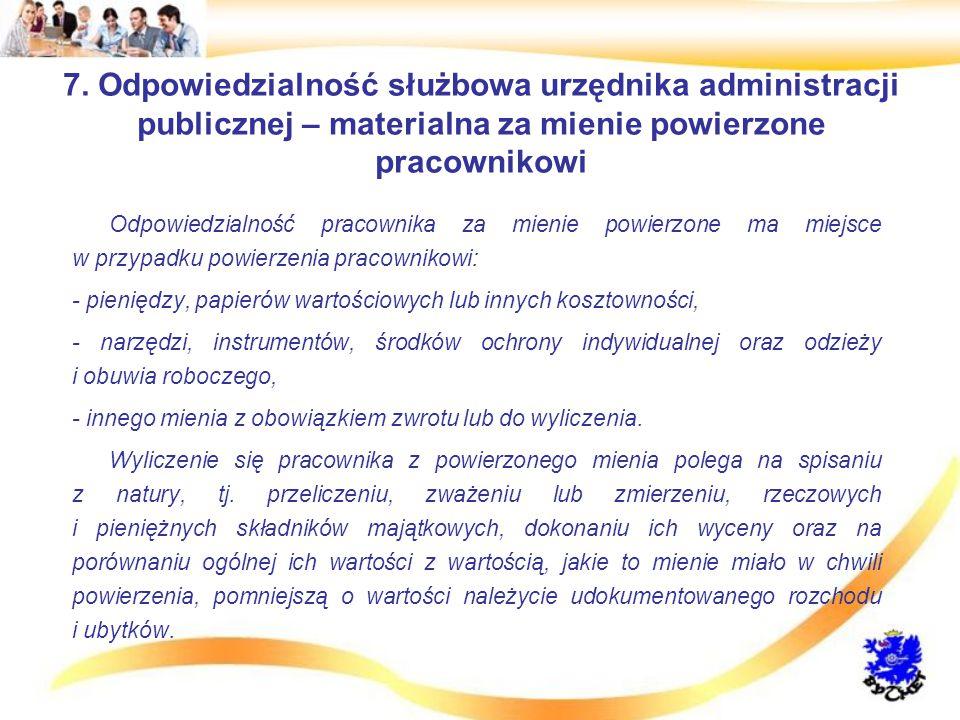 7. Odpowiedzialność służbowa urzędnika administracji publicznej – materialna za mienie powierzone pracownikowi