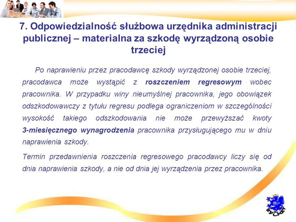 7. Odpowiedzialność służbowa urzędnika administracji publicznej – materialna za szkodę wyrządzoną osobie trzeciej