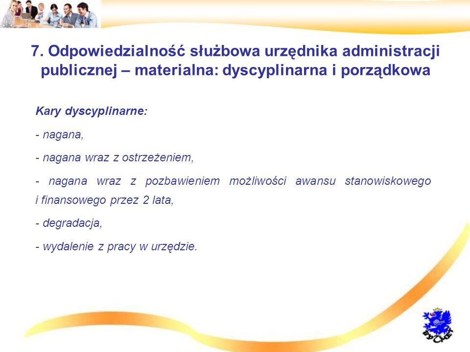 7. Odpowiedzialność służbowa urzędnika administracji publicznej – materialna: dyscyplinarna i porządkowa