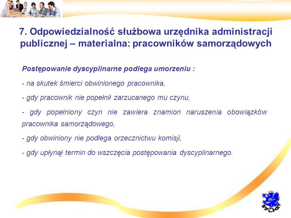 7. Odpowiedzialność służbowa urzędnika administracji publicznej – materialna: pracowników samorządowych