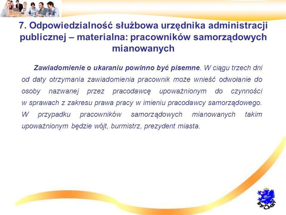 7. Odpowiedzialność służbowa urzędnika administracji publicznej – materialna: pracowników samorządowych mianowanych