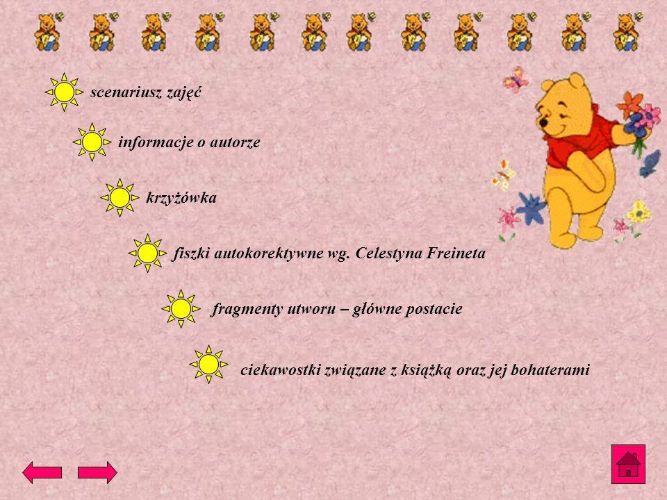 scenariusz zajęć informacje o autorze. krzyżówka. fiszki autokorektywne wg. Celestyna Freineta. fragmenty utworu – główne postacie.