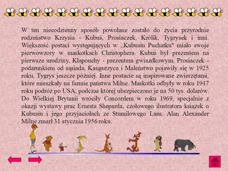 W ten niecodzienny sposób powołane zostało do życia przyrodnie rodzeństwo Krzysia - Kubuś, Prosiaczek, Królik, Tygrysek i inni.
