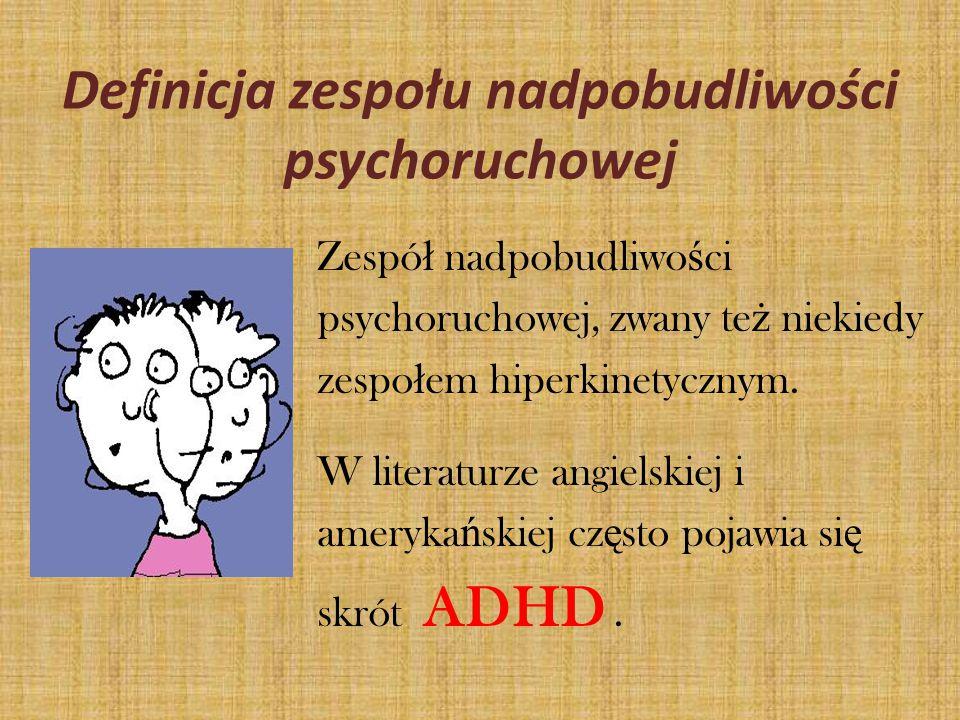 Definicja zespołu nadpobudliwości psychoruchowej