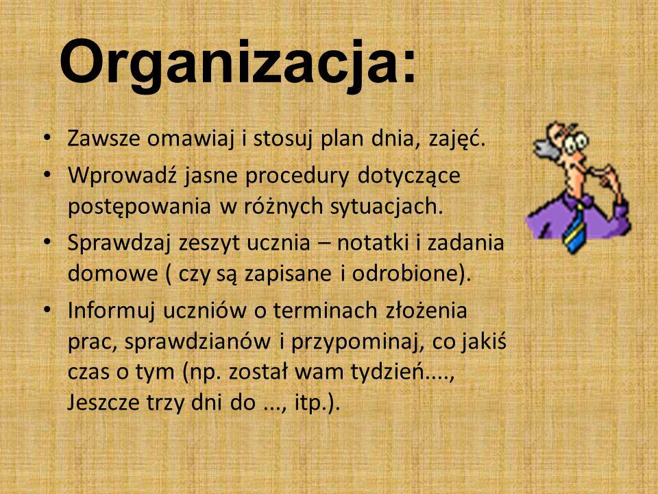Organizacja: Zawsze omawiaj i stosuj plan dnia, zajęć.