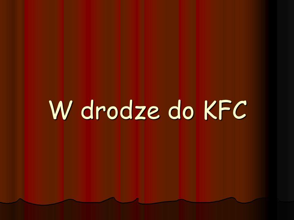 W drodze do KFC