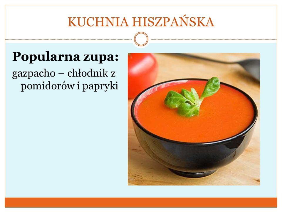 KUCHNIA HISZPAŃSKA Popularna zupa: