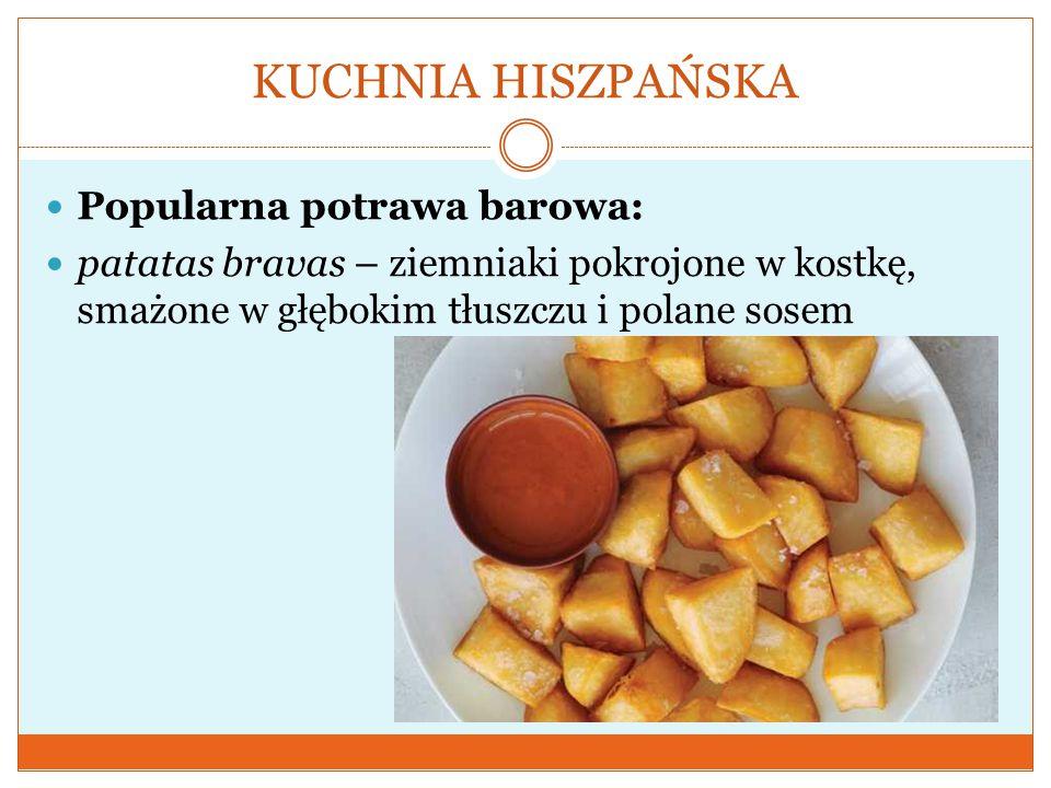 KUCHNIA HISZPAŃSKA Popularna potrawa barowa: