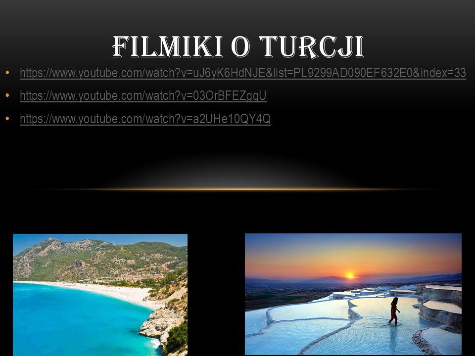 Filmiki o turcji https://www.youtube.com/watch v=uJ6yK6HdNJE&list=PL9299AD090EF632E0&index=33. https://www.youtube.com/watch v=03OrBFEZgqU.