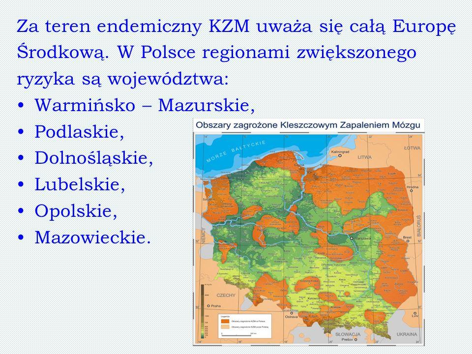 Za teren endemiczny KZM uważa się całą Europę