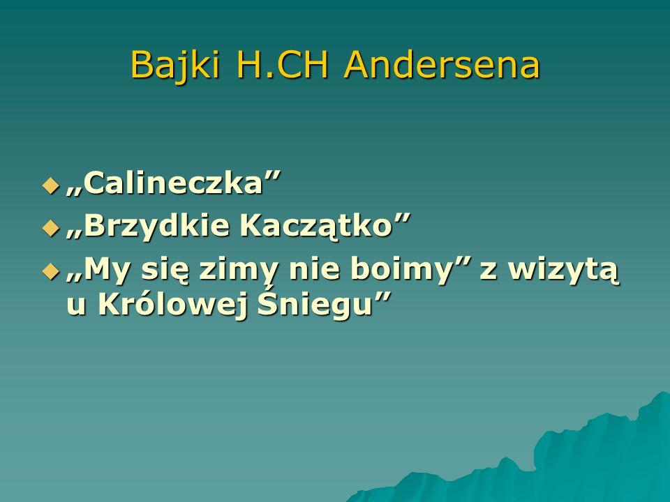 """Bajki H.CH Andersena """"Calineczka """"Brzydkie Kaczątko"""
