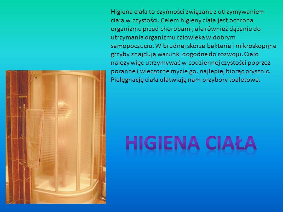 Higiena ciała to czynności związane z utrzymywaniem ciała w czystości