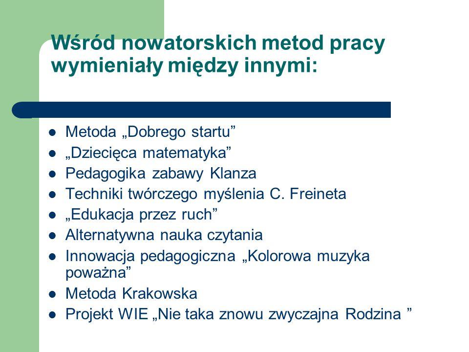 Wśród nowatorskich metod pracy wymieniały między innymi: