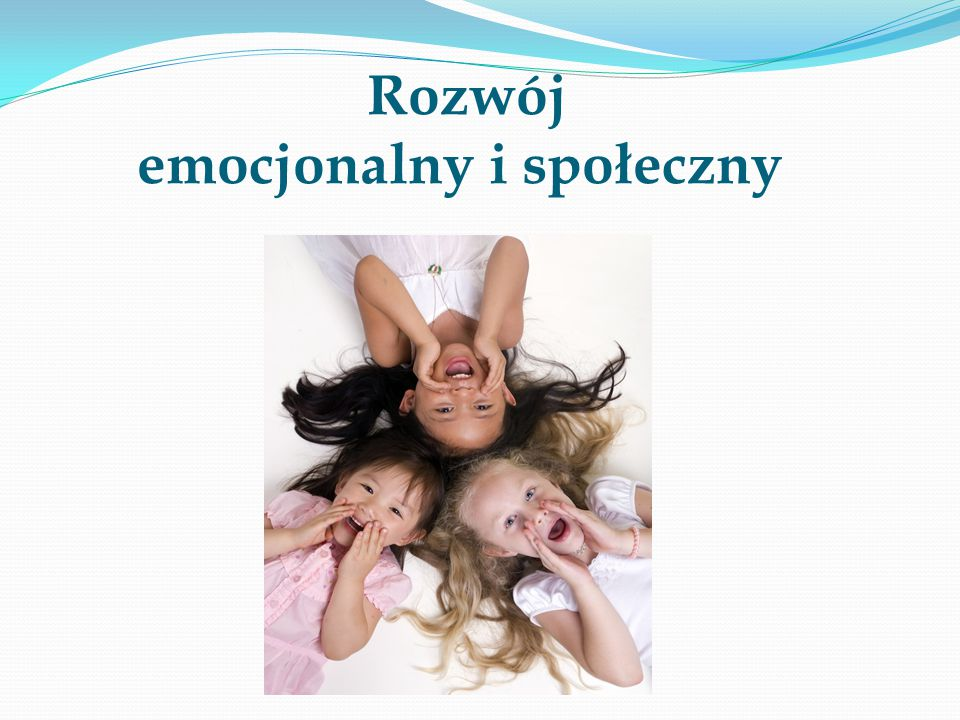 Rozwój emocjonalny i społeczny