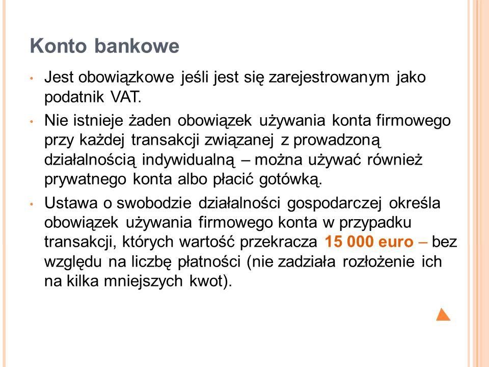 Konto bankowe Jest obowiązkowe jeśli jest się zarejestrowanym jako podatnik VAT.