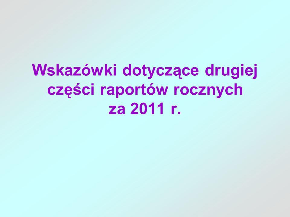 Wskazówki dotyczące drugiej części raportów rocznych za 2011 r.
