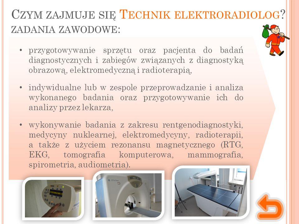 Czym zajmuje się Technik elektroradiolog zadania zawodowe: