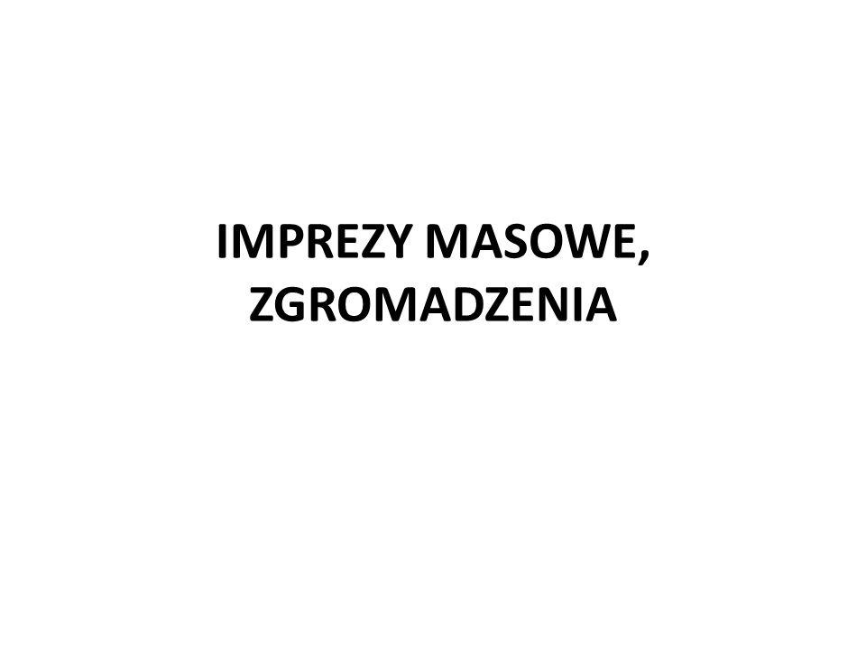 IMPREZY MASOWE, ZGROMADZENIA