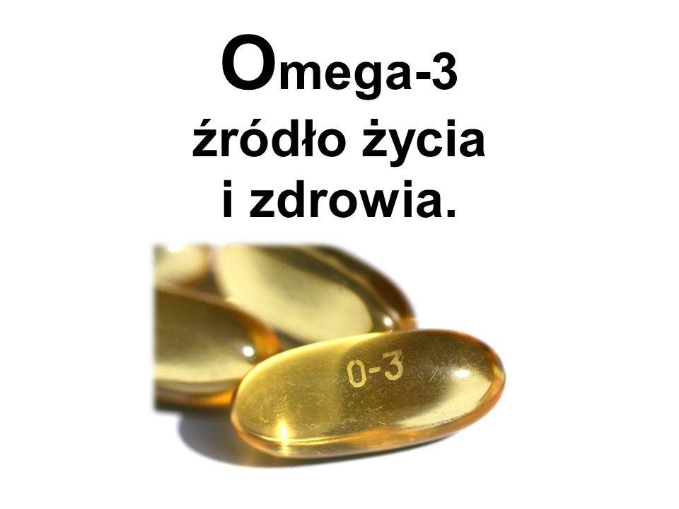 Omega-3 źródło życia i zdrowia.
