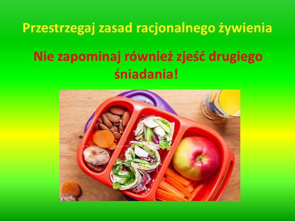 Przestrzegaj zasad racjonalnego żywienia