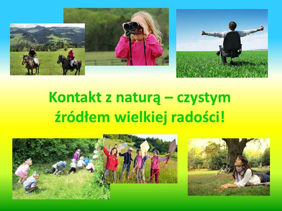 Kontakt z naturą – czystym źródłem wielkiej radości!