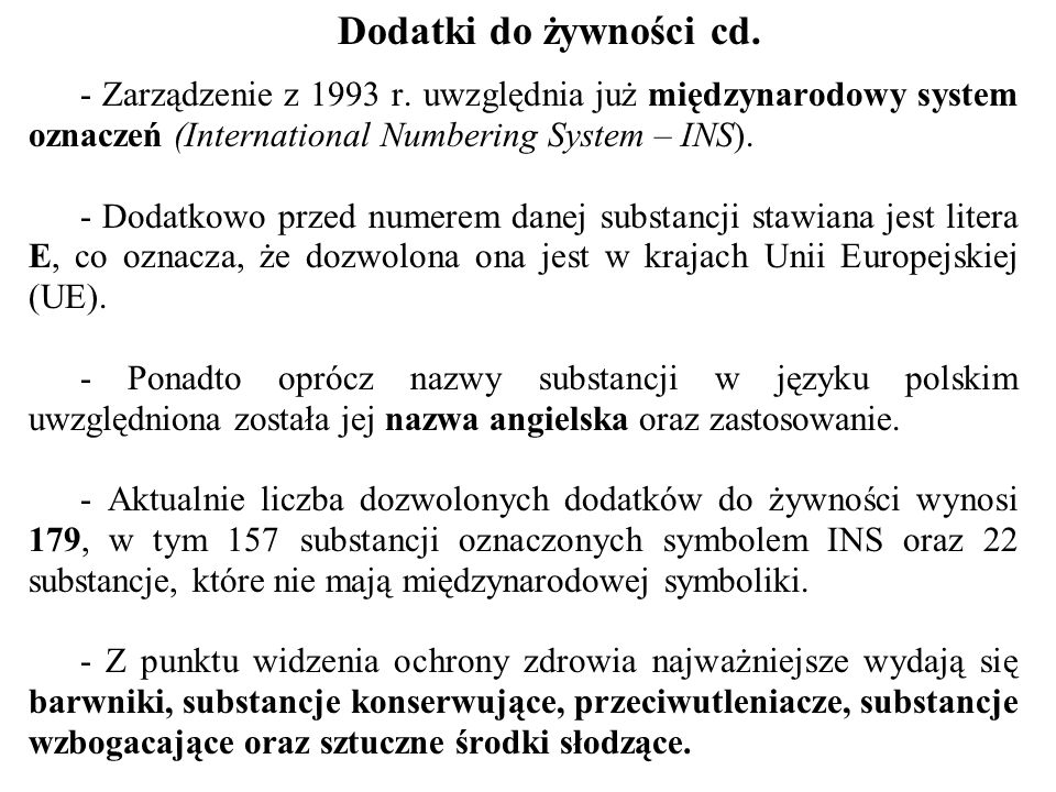 Dodatki do żywności cd. - Zarządzenie z 1993 r. uwzględnia już międzynarodowy system oznaczeń (International Numbering System – INS).