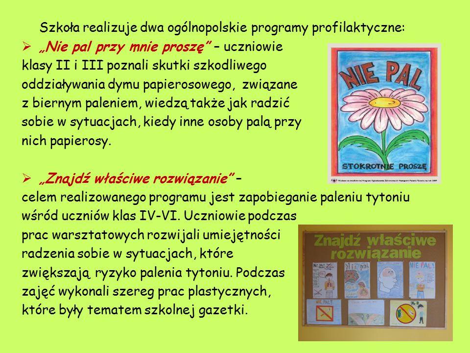 Szkoła realizuje dwa ogólnopolskie programy profilaktyczne: