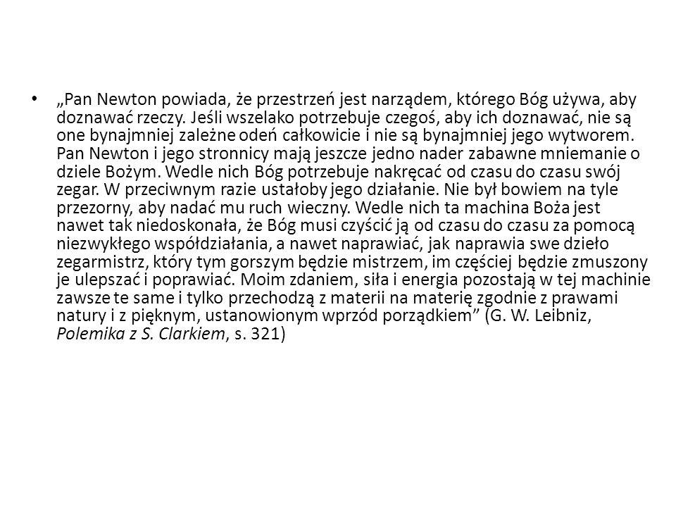 """""""Pan Newton powiada, że przestrzeń jest narządem, którego Bóg używa, aby doznawać rzeczy."""