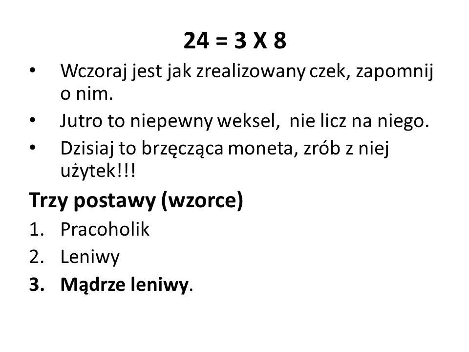24 = 3 X 8 Trzy postawy (wzorce)
