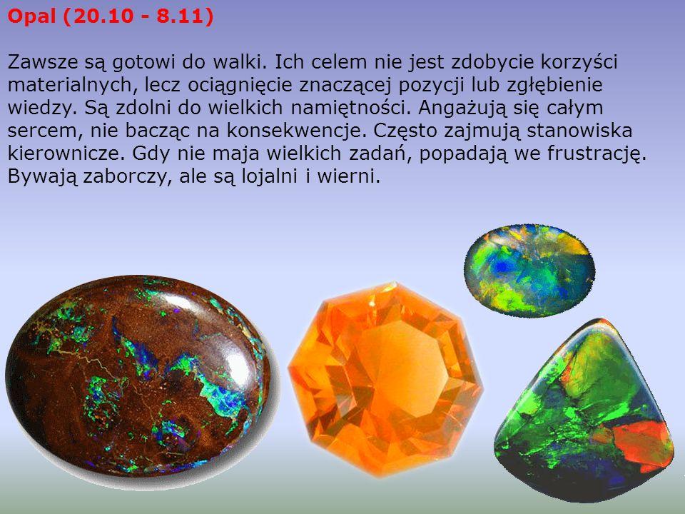 Opal (20.10 - 8.11)