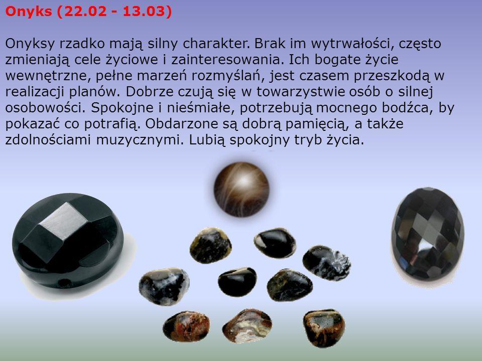 Onyks (22.02 - 13.03)